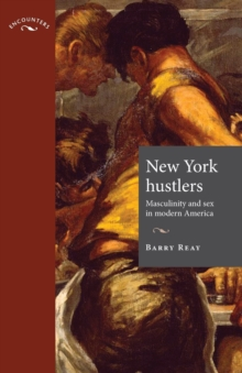 New York Hustlers : Masculinity and Sex in Modern America, Paperback / softback Book