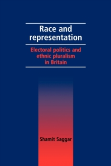Race and Representation : Electoral Politics and Ethnic Pluralism in Britain, Paperback / softback Book