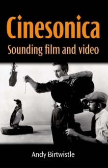 Cinesonica : Sounding Film and Video, Hardback Book