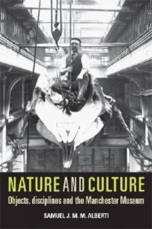 Nature and Culture : Objects, Disciplines and the Manchester Museum, Hardback Book