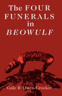 The Four Funerals in Beowulf, Paperback / softback Book