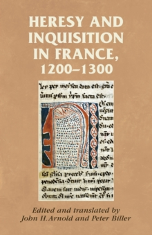 Heresy and Inquisition in France, 1200-1300, Paperback / softback Book