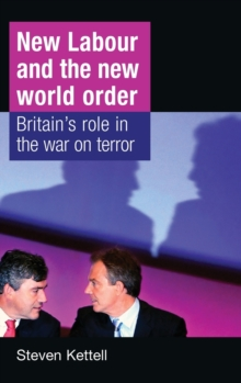 New Labour and the New World Order : Britain's Role in the War on Terror, Hardback Book