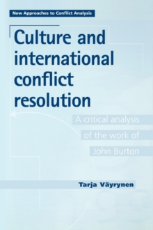 Culture and International Conflict Resolution : A Critical Analysis of the Work of John Burton, Paperback / softback Book