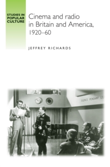 Cinema and Radio in Britain and America, 1920-60, Hardback Book