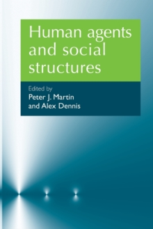 Human Agents and Social Structures, Paperback / softback Book