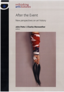 After the Event : New Perspectives on Art History, Hardback Book