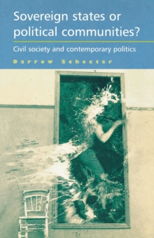 Sovereign States or Political Communities? : Civil Society and Contemporary Politics, Paperback / softback Book