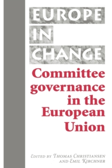 Committee Governance in the European Union, Paperback / softback Book