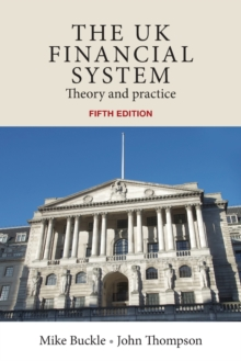 The Uk Financial System : Theory and Practice, Fifth Edition, Paperback / softback Book