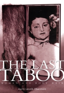 The Last Taboo : Women and Body Hair, Paperback / softback Book