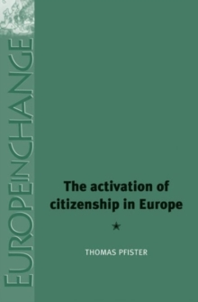 The Activation of Citizenship in Europe, Hardback Book