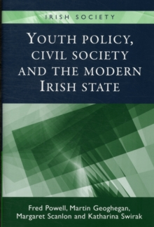 Youth Policy, Civil Society and the Modern Irish State, Hardback Book
