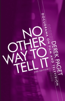 No Other Way to Tell it : Docudrama on Film and Television, Paperback / softback Book