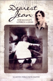 Dearest Jean : Rose Macaulay's Letters to a Cousin, Hardback Book