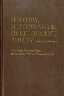 History, Historians and Development Policy : A Necessary Dialogue, Hardback Book