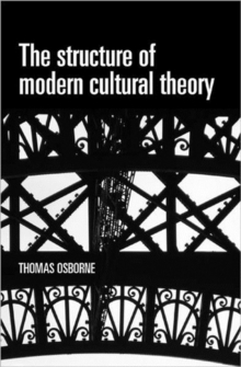 The Structure of Modern Cultural Theory, Paperback / softback Book