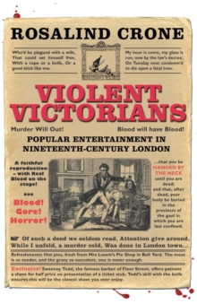 Violent Victorians : Popular Entertainment in Nineteenth-century London, Paperback Book