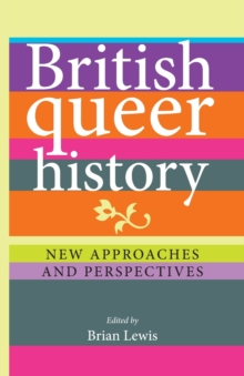 British Queer History : New Approaches and Perspectives, Paperback Book
