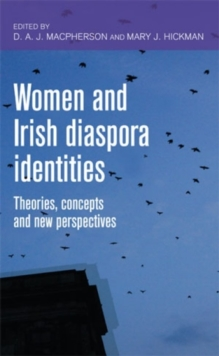 Women and Irish Diaspora Identities : Theories, Concepts and New Perspectives, Hardback Book