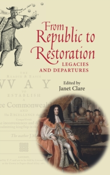 From Republic to Restoration : Legacies and Departures, Hardback Book