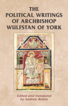 The Political Writings of Archbishop Wulfstan of York, Paperback / softback Book