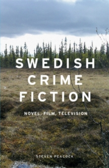Swedish Crime Fiction : Novel, Film, Television, Paperback / softback Book