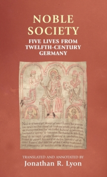 Noble Society : Five Lives from Twelfth-Century Germany, Hardback Book