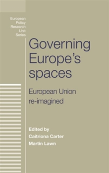 Governing Europe's Spaces : European Union Re-Imagined, Hardback Book