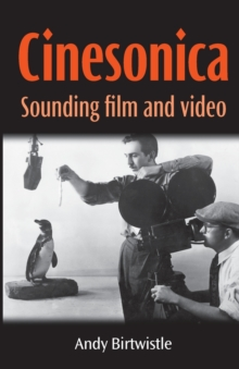 Cinesonica : Sounding Film and Video, Paperback / softback Book