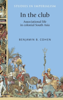 In the Club : Associational Life in Colonial South Asia, Hardback Book