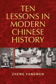 Ten Lessons in Modern Chinese History, Paperback / softback Book