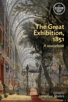 The Great Exhibition, 1851 : A Sourcebook, Paperback Book