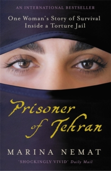Prisoner of Tehran : One Woman's Story of Survival Inside a Torture Jail, Paperback / softback Book