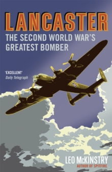 Lancaster : The Second World War's Greatest Bomber, Paperback Book