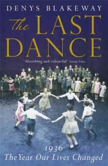 The Last Dance : 1936: The Year Our Lives Changed, Paperback / softback Book