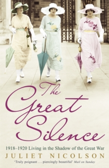 The Great Silence : 1918-1920: Living in the Shadow of the Great War, Paperback / softback Book