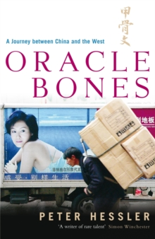 Oracle Bones : A Journey Between China and the West, Paperback Book
