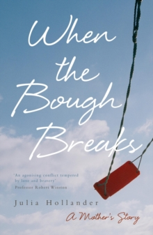 When the Bough Breaks : A Mother's Story, Paperback Book