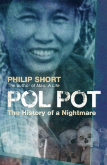 Pol Pot : The History of a Nightmare, Paperback Book