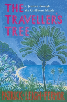 The Traveller's Tree : A Journey Through the Caribbean Islands, Paperback Book