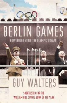 Berlin Games : How Hitler Stole the Olympic Dream, Paperback Book