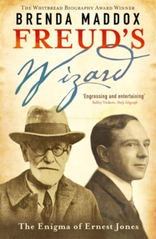 Freud's Wizard : The Enigma of Ernest Jones, Paperback / softback Book