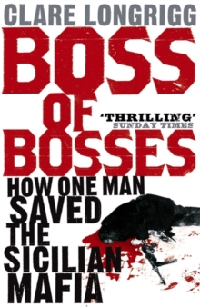 Boss of Bosses : How One Man Saved the Sicilian Mafia, Paperback Book