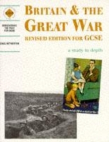 Britain and the Great War: a depth study, Paperback / softback Book