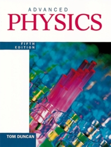 Advanced Physics Fifth Edition, Paperback Book