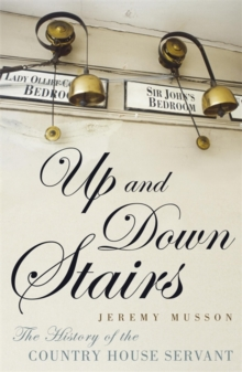 Up and Down Stairs : The History of the Country House Servant, Paperback Book