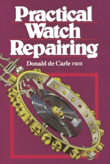 Practical Watch Repairing, Hardback Book