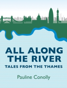 All Along the River : Tales from the Thames, Paperback Book