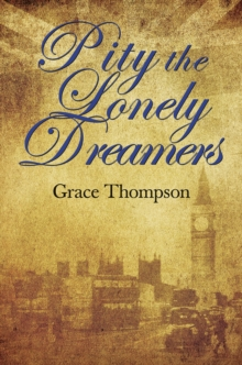Pity the Lonely Dreamers, Hardback Book